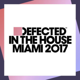defected_in_the_house_miami_2017