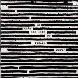 roger_waters_is_this_life_we_really_want